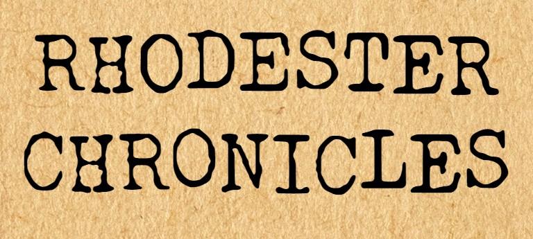 The Rhodester Chronicles